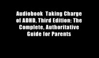 Audiobook  Taking Charge of ADHD, Third Edition: The Complete, Authoritative Guide for Parents