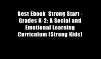 Best Ebook  Strong Start - Grades K-2: A Social and Emotional Learning Curriculum (Strong Kids)