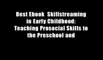 Best Ebook  Skillstreaming in Early Childhood: Teaching Prosocial Skills to the Preschool and
