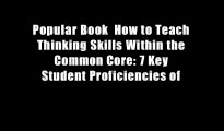 Popular Book  How to Teach Thinking Skills Within the Common Core: 7 Key Student Proficiencies of