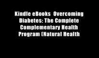 Kindle eBooks  Overcoming Diabetes: The Complete Complementary Health Program (Natural Health