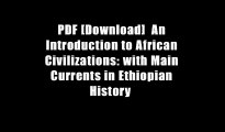 PDF [Download]  An Introduction to African Civilizations: with Main Currents in Ethiopian History