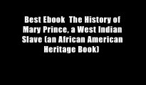 Best Ebook  The History of Mary Prince, a West Indian Slave (an African American Heritage Book)