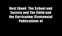 Best Ebook  The School and Society and The Child and the Curriculum (Centennial Publications of