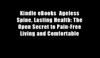 Kindle eBooks  Ageless Spine, Lasting Health: The Open Secret to Pain-Free Living and Comfortable