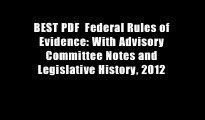 BEST PDF  Federal Rules of Evidence: With Advisory Committee Notes and Legislative History, 2012