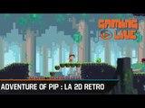 Adventures of Pip, Gaming Live sur ce jeu d'action plates-formes 2D rétro