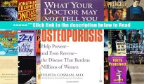What Your Doctor May Not Tell You About(TM): Osteoporosis: Help Prevent--and Even Reverse--the