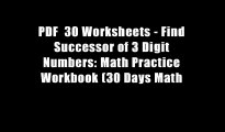 PDF  30 Worksheets - Find Successor of 3 Digit Numbers: Math Practice Workbook (30 Days Math