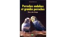 [Download PDF] Perruches ondulées et grandes perruches. Races, soins, élevage