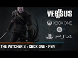 Chronique - Versus : The Witcher 3 : Wild Hunt - La PlayStation 4 contre la Xbox One