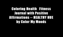 Coloring Health   Fitness Journal with Positive Affirmations -- HEALTHY HUE by Color My Moods