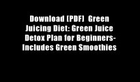 Download [PDF]  Green Juicing Diet: Green Juice Detox Plan for Beginners-Includes Green Smoothies