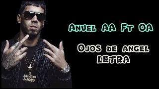 Anuel AA ft Oa Ojos de Angel Lyric Video