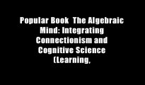Popular Book  The Algebraic Mind: Integrating Connectionism and Cognitive Science (Learning,