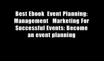Best Ebook  Event Planning: Management   Marketing For Successful Events: Become an event planning