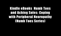 Kindle eBooks  Numb Toes and Aching Soles: Coping with Peripheral Neuropathy (Numb Toes Series)