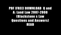 PDF [FREE] DOWNLOAD  Q and A: Land Law 2007-2008 (Blackstone s Law Questions and Answers) READ