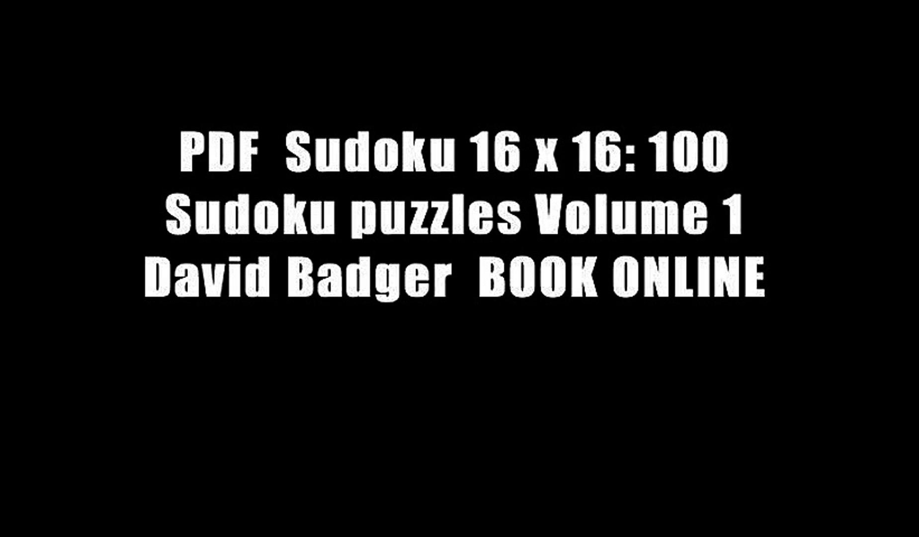 PDF Sudoku 16 x 16: 100 Sudoku puzzles Volume 1 David Badger BOOK ONLINE