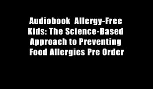 Audiobook Allergy Free Kids The Science Based Appr