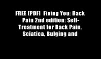 FREE [PDF]  Fixing You: Back Pain 2nd edition: Self-Treatment for Back Pain, Sciatica, Bulging and