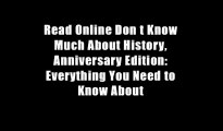 Read Online Don t Know Much About History, Anniversary Edition: Everything You Need to Know About