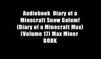 Audiobook  Diary of a Minecraft Snow Golem! (Diary of a Minecraft Max) (Volume 17) Max Miner  BOOK