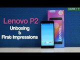 Lenovo P2 Unboxing & First Impressions - GIZBOT