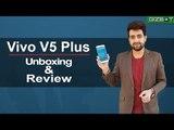 Vivo V5 Plus Unboxing & Review - GIZBOT