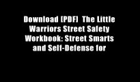 Download [PDF]  The Little Warriors Street Safety Workbook: Street Smarts and Self-Defense for