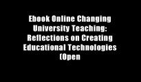 Ebook Online Changing University Teaching: Reflections on Creating Educational Technologies (Open