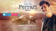 AAJA NA FERRARI MEIN (Lyrical Video) - Armaan Malik 2017