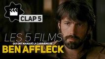 Les 5 films qui ont marqué la carrière de Ben Affleck (CLAP 5 VIDEO)
