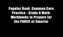 Popular Book  Common Core Practice - Grade 8 Math: Workbooks to Prepare for the PARCC or Smarter