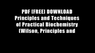 PDF [FREE] DOWNLOAD Principles and Techniques of Practical Biochemistry (Wilson, Principles and