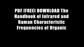 PDF [FREE] DOWNLOAD The Handbook of Infrared and Raman Characteristic Frequencies of Organic