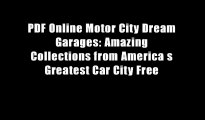 PDF Online Motor City Dream Garages: Amazing Collections from America s Greatest Car City Free
