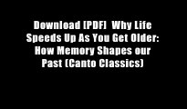 Download [PDF]  Why Life Speeds Up As You Get Older: How Memory Shapes our Past (Canto Classics)