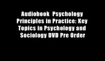 Audiobook  Psychology Principles in Practice: Key Topics in Psychology and Sociology DVD Pre Order