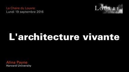 L'architecture vivante - Alina Payne au musée du Louvre