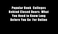 Colleges Behind Closed Doors: What You Need To Know (Long) Before You Go