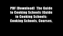 PDF [Download]  The Guide to Cooking Schools (Guide to Cooking Schools: Cooking Schools, Courses,