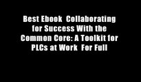 Best Ebook  Collaborating for Success With the Common Core: A Toolkit for PLCs at Work  For Full