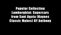 Popular Collection Lamborghini: Supercars from Sant Agata (Haynes Classic Makes) BY Anthony