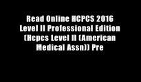 Read Online HCPCS 2016 Level II Professional Edition (Hcpcs Level II (American Medical Assn)) Pre