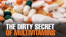 #JUSTSAYING: Are multivitamins a scam?