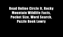 Read Online Circle It, Rocky Mountain Wildlife Facts, Pocket Size, Word Search, Puzzle Book Lowry
