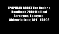 [POPULAR BOOK] The Coder s Handbook 2001:Medical Acronyms, Eponyms   Abbreviations; CPT   HCPCS