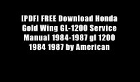 [PDF] FREE Download Honda Gold Wing GL-1200 Service Manual 1984-1987 gl 1200 1984 1987 by American