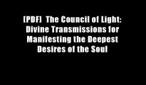 [PDF]  The Council of Light: Divine Transmissions for Manifesting the Deepest Desires of the Soul